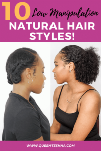 10 Low Manipulation Hairstyles For Natural Hair Queen Teshna