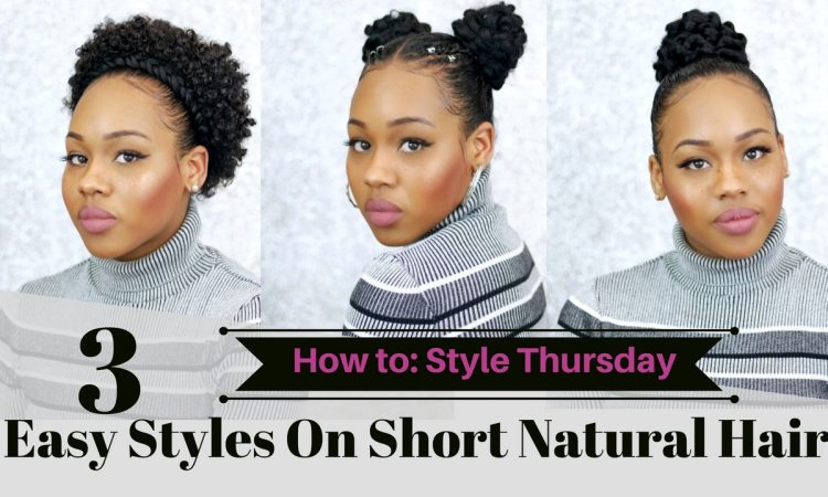 3 Easy Styles On Short Natural Hair! How To Style Thursdays